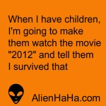 Funny Quote 101 by Alien Ha Ha