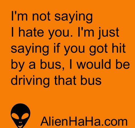 Funny Quotes 80 by Alien Ha Ha