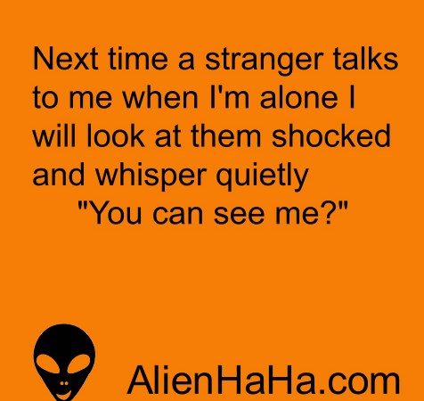 Funny Quotes 91 by Alien Ha Ha