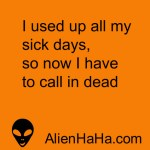 Funny Quote 93 by Alien Ha Ha
