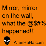 Funny Quote 57 by Alien Ha Ha