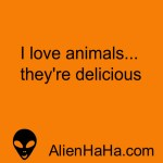 More Funny Quotes from Alien HaHa