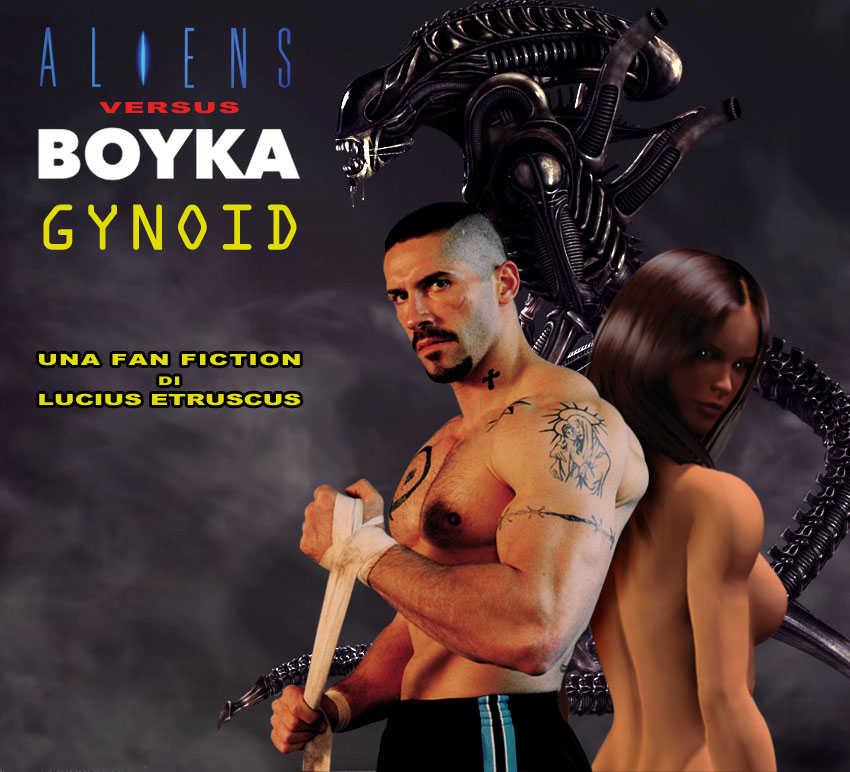 ALIENS versus BOYKA 2: Gynoid (fan fiction) 5