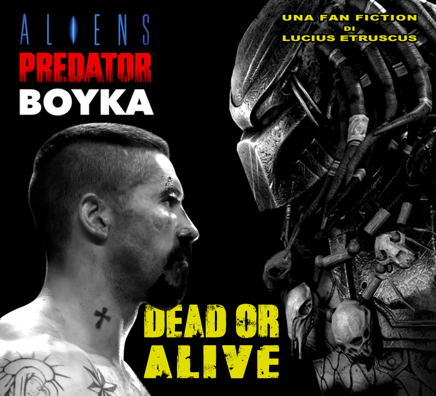 ALIENS versus BOYKA 3: Dead Or Alive (fan fiction) FONTI