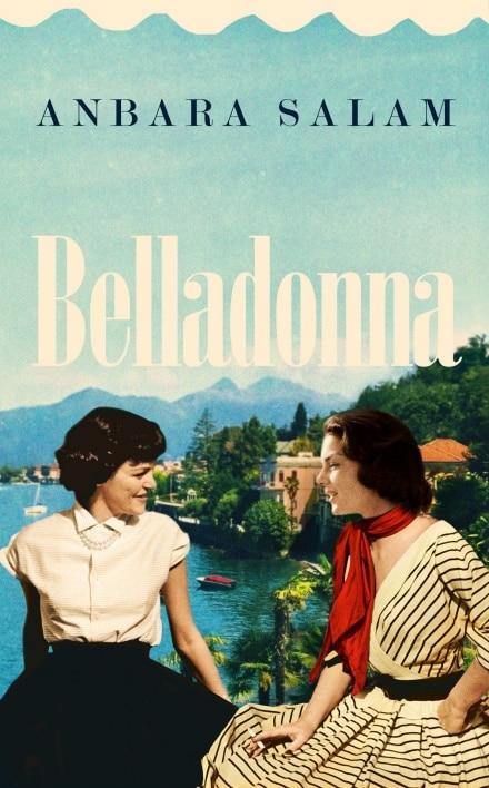 Belladonna by Anbara Salam: 'Sometimes love isn't enough'