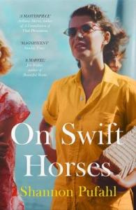 Cover image for On Swift Horses by Shannon Pufahl