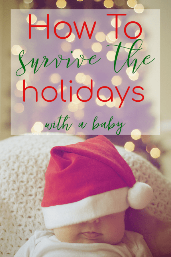 How to survive the holidays with a baby when you are a new mom consumed with the struggles of sleep deprivation, and overwhelm of new motherhood. These tips will help you manage every holiday with a baby. #holidayswithababy #holidayswithanewborn