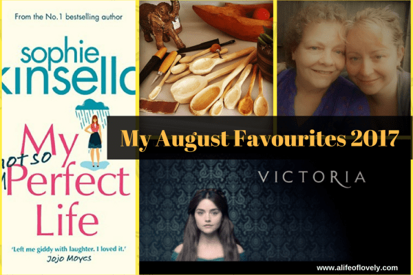 August favourites 2017
