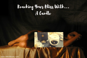 Reaching Your Bliss With… A Candle