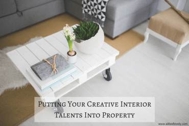 Putting Your Creative Interior Talents Into Property