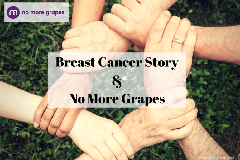 Breast Cancer Story & No More Grapes