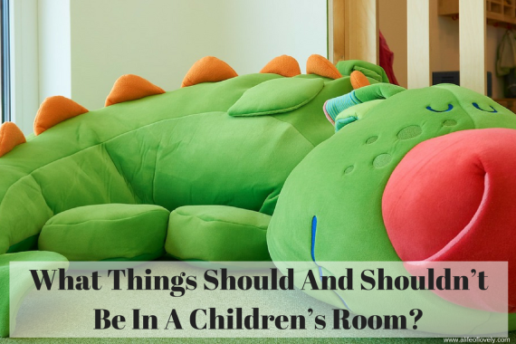 What Things Should And Shouldn't Be In A Children's Room?