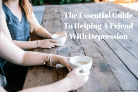 The Essential Guide To Helping A Friend With Depression