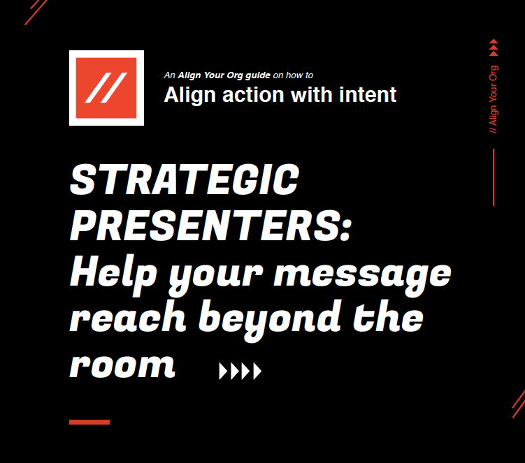 Strategic Presenters // Get your message beyond the room