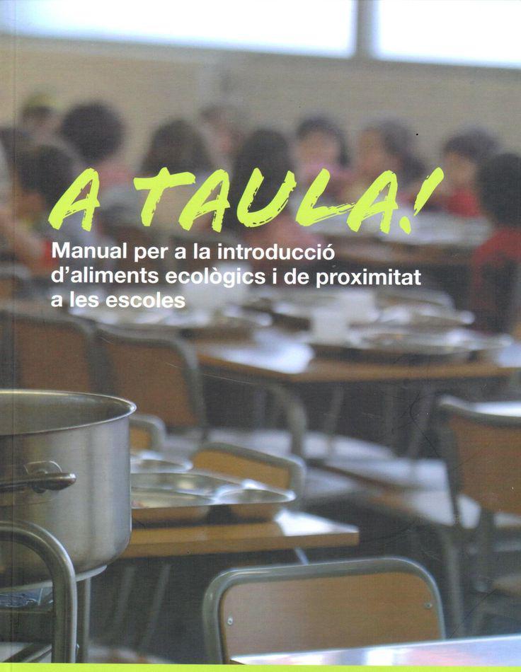 ¡A comer!. Manual para la introducción de alimentos ecológicos y de proximidad en las escuelas.