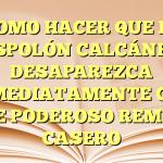 COMO HACER QUE EL ESPOLÓN CALCÁNEO DESAPAREZCA INMEDIATAMENTE CON ESTE PODEROSO REMEDIO CASERO