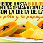 ¡PIERDE HASTA 6 KILOS EN 1 SEMANA CON LA DIETA DE LA PAPAYA Y LA PIÑA!!