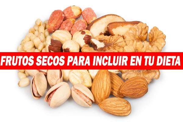 frutos secos para incluir en la dieta