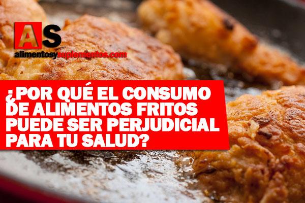 por que comer comida frita es malo