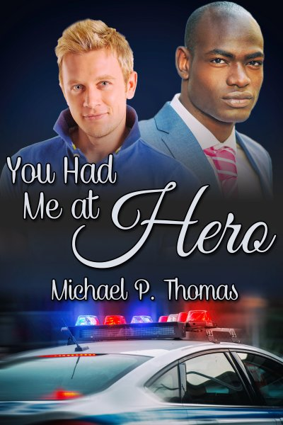 You Had Me at Hero by Michael P. Thomas
