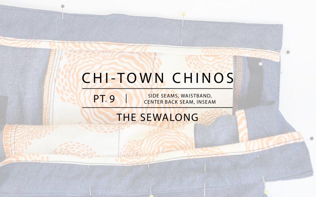 Chi-Town Chinos Sewalong: Side Seams, Waistband, Center Back Seam, Inseam