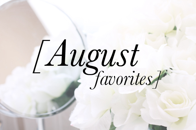 august-favorites-review