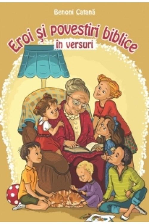 eroi_si_povestiri_biblice_in_versuri-_poezii_crestine_pentru_copii_de_benoni_catana