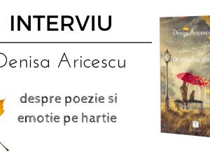 INTERVIU Denisa Aricescu