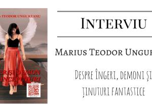 Interviu Marius Teodor Ungureanu