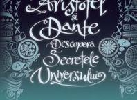 aristotel și dante descoperă secretele universului
