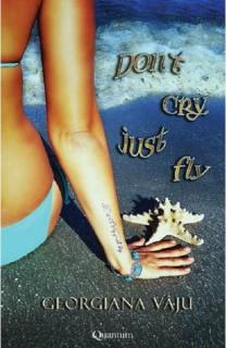 don't cry just fly