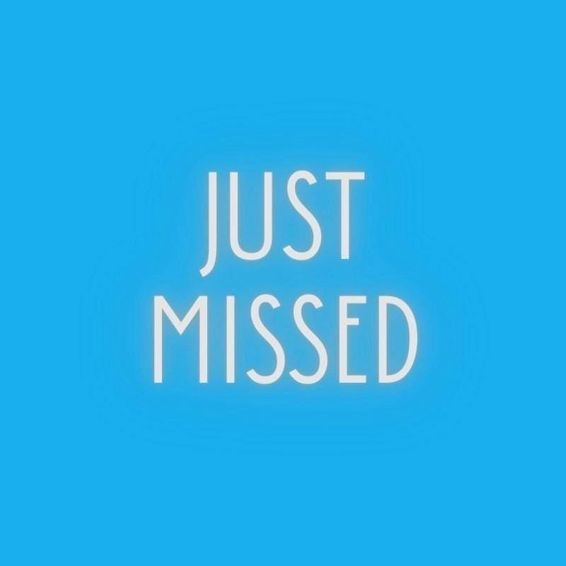 Just Missed