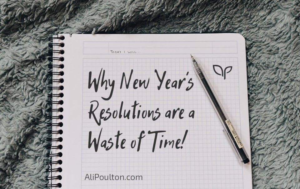 Why New Year's Resolutions are a waste of time