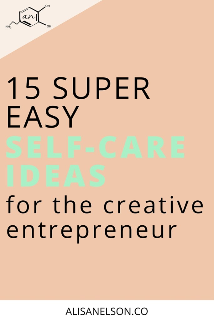 We all know we need self-care but what actions with actually help you refuel + refocus? Here are 15 super-easy to implement ideas for the creative entrepreneur. More at http://alisanelson.co