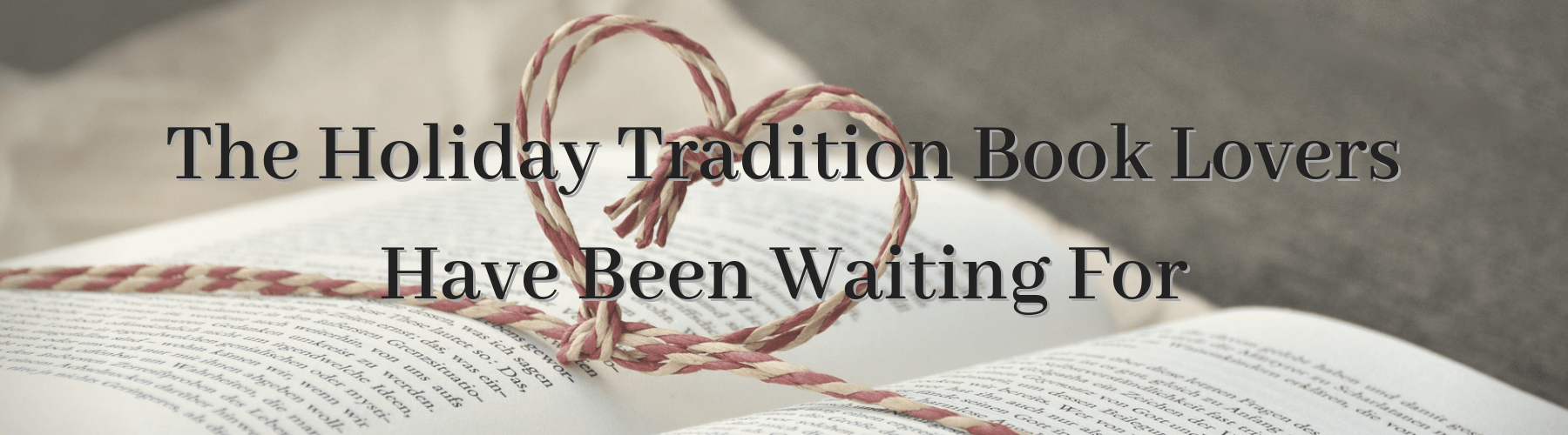The Holiday Tradition Book Lovers Have Been Waiting For