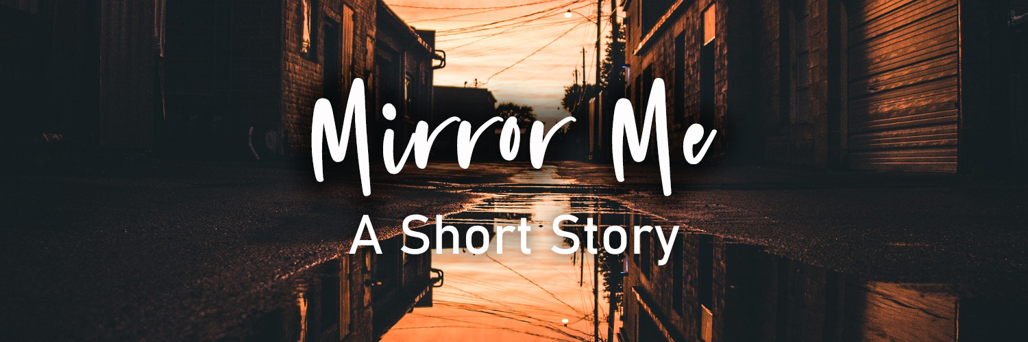 Mirror Me (Free Short Story)