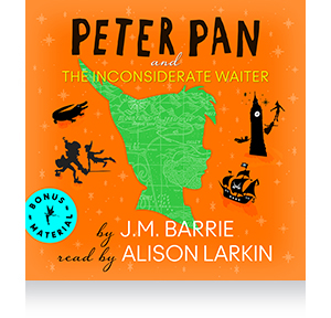 Peter Pan and The Inconsiderate Waiter Audiobook and Download