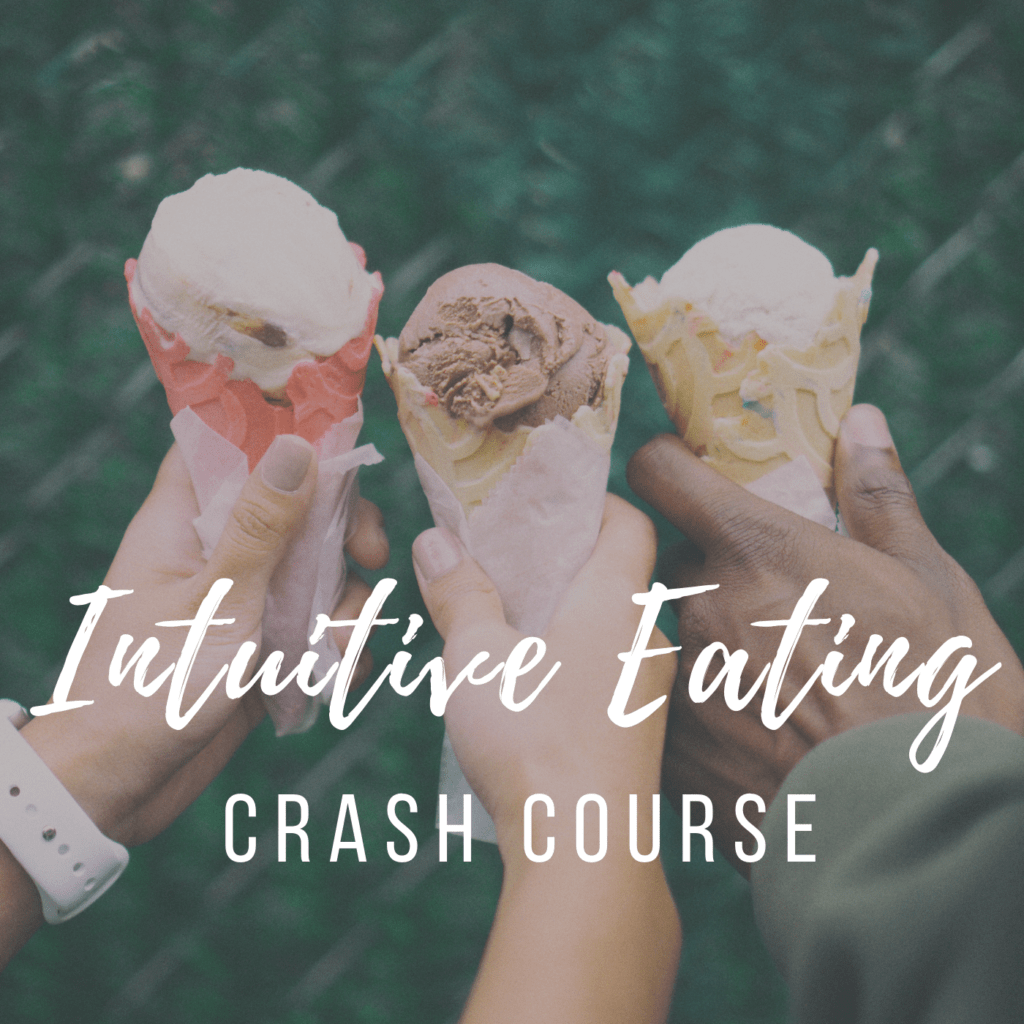 Intuitive Eating Crash Course