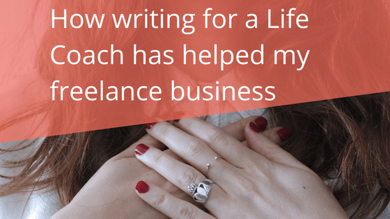How writing for a Life Coach has helped my freelance business