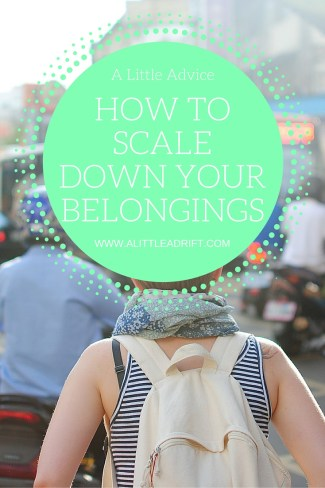 One woman's advice on how to scale down your belongings before setting out to travel the world.