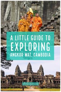 A Little Guide to Exploring Angkor Wat Cambodia