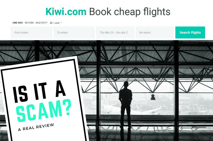 A REAL Review of Kiwi.com (Is it a Scam?)