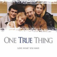 One True Thing (1998) Balances Huge Sentimentality Trap with Its Wonderful Characters
