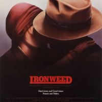 Ironweed (1987) : What's Worse than Homeless Schizophrenic Jack Nicholson Drank During The Great Depression ?