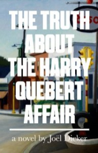 The Truth About The Harry Quebert Affair : truth, about, harry, quebert, affair, Truth, About, Harry, Quebert, Affair, Dicker, Little, Books