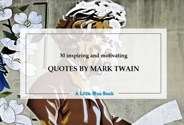 30 inspiring and motivating quotes by Mark Twain