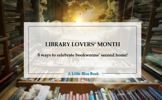 Library Lovers' Month - 8 Ways to Celebrate Bookworms' Second Home