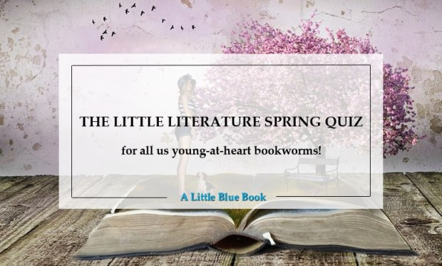 The classical children's literature spring quiz – for all us young at heart bookworms