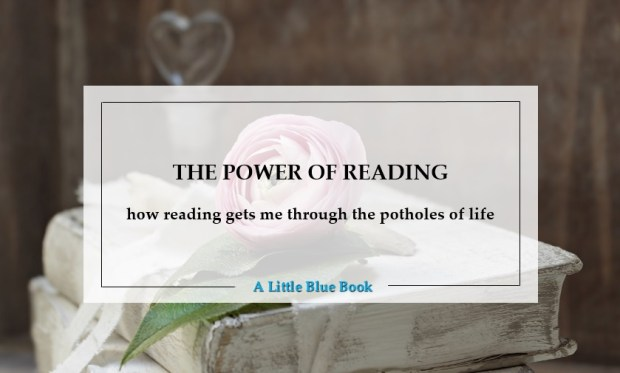 The power of reading - how reading gets me through the potholes of life