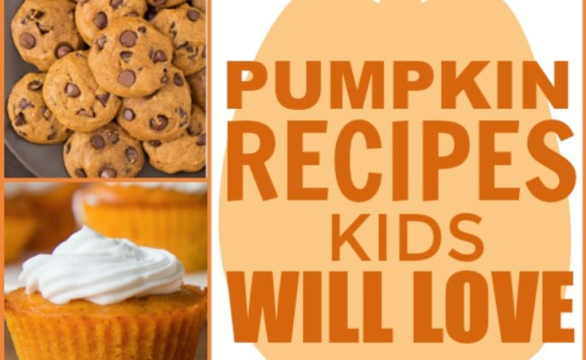 Pumpkin Recipes Kids Will Love A Little Craft In Your Day